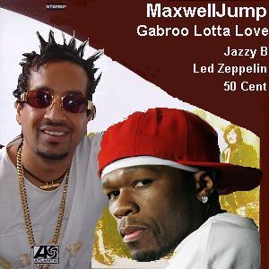 MaxwellJump - Gabroo Lotta Love